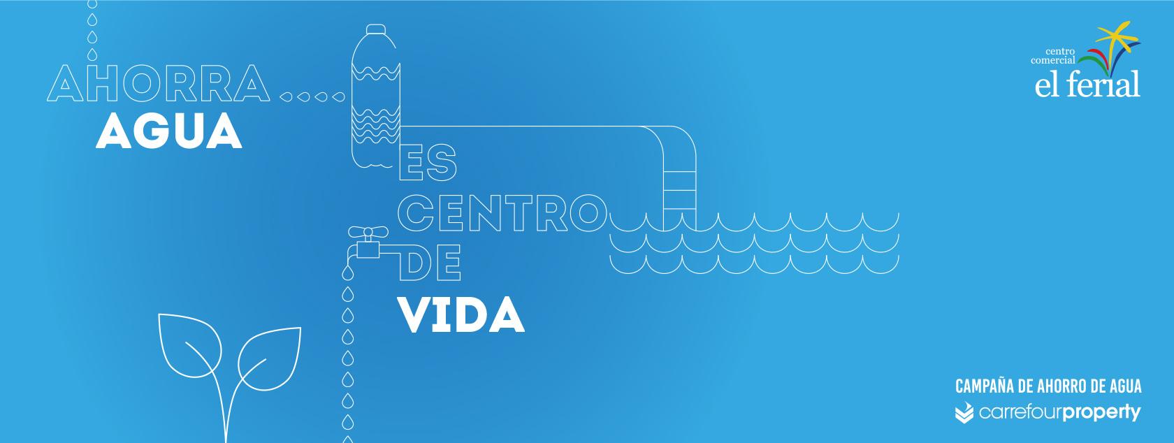 Ahorra agua, es centro de vida