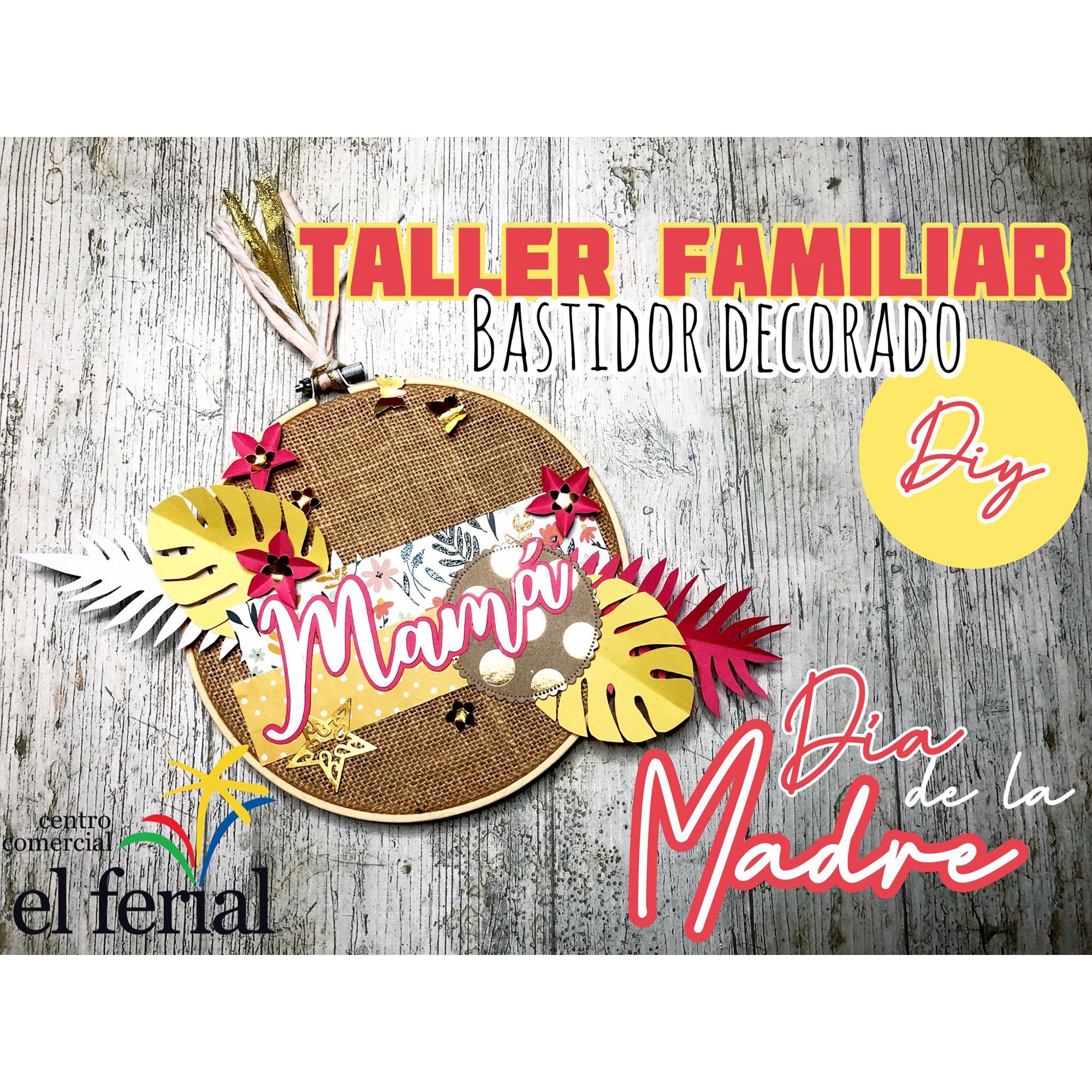 Taller DIY 24/04/2021: Bastidor Día de la Madre